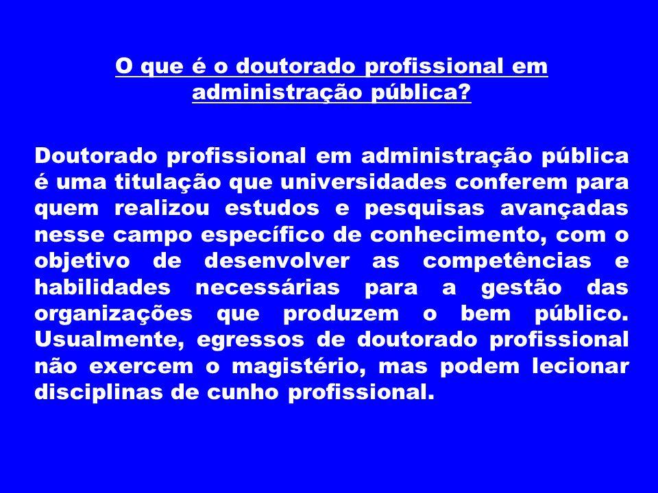 O que é o doutorado profissional em administração pública