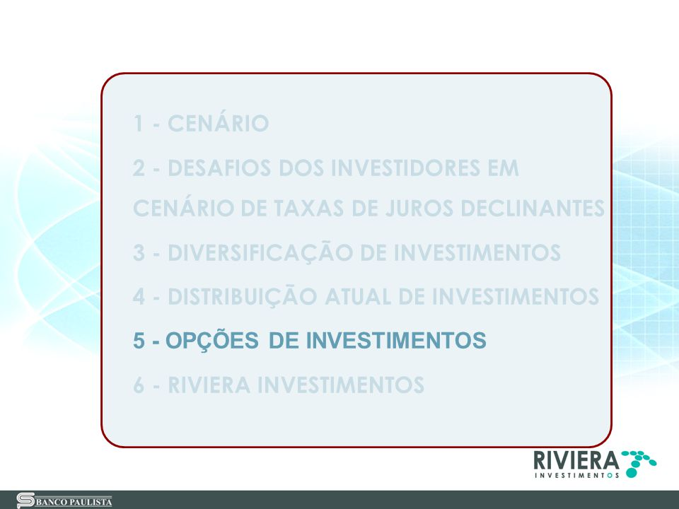 1 - CENÁRIO 2 - DESAFIOS DOS INVESTIDORES EM. CENÁRIO DE TAXAS DE JUROS DECLINANTES. 3 - DIVERSIFICAÇÃO DE INVESTIMENTOS.