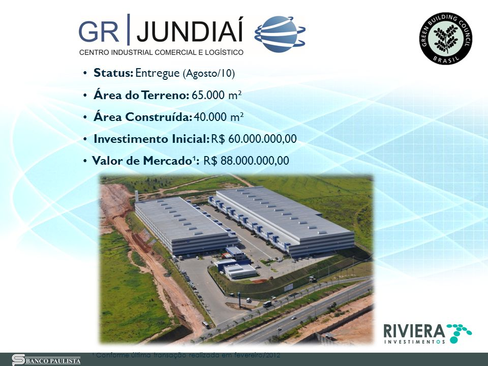 Status: Entregue (Agosto/10) Área do Terreno: 65.000 m²