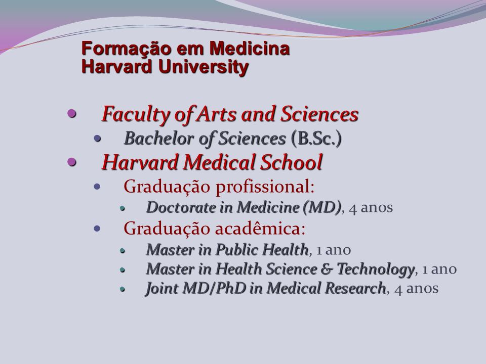 Faculty of Arts and Sciences Harvard Medical School