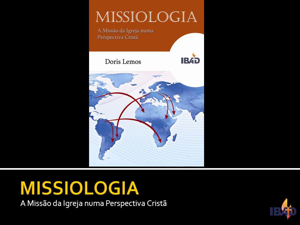 MISSIOLOGIA A Missão da Igreja numa Perspectiva Cristã