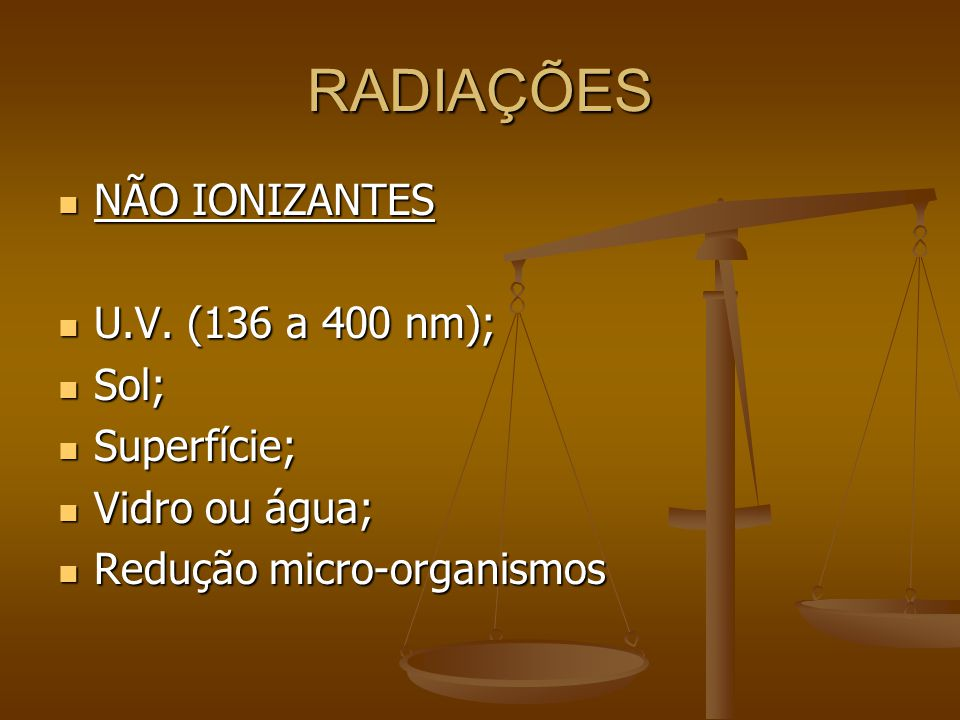 RADIAÇÕES NÃO IONIZANTES U.V. (136 a 400 nm); Sol; Superfície;