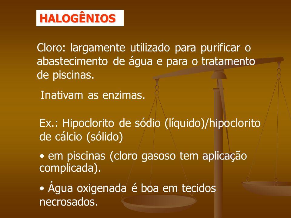 HALOGÊNIOS Cloro: largamente utilizado para purificar o abastecimento de água e para o tratamento de piscinas.