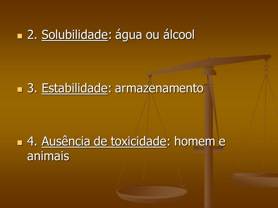 2. Solubilidade: água ou álcool