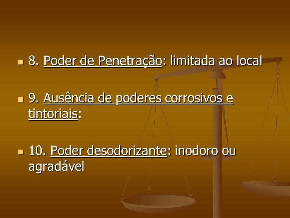 8. Poder de Penetração: limitada ao local