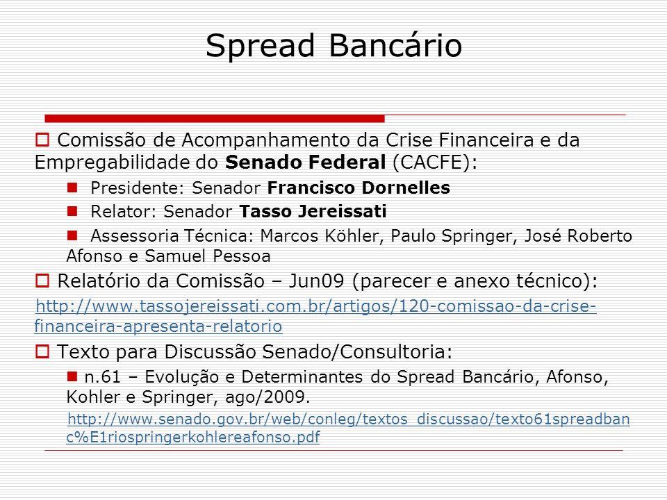 Spread Bancário Comissão de Acompanhamento da Crise Financeira e da Empregabilidade do Senado Federal (CACFE):