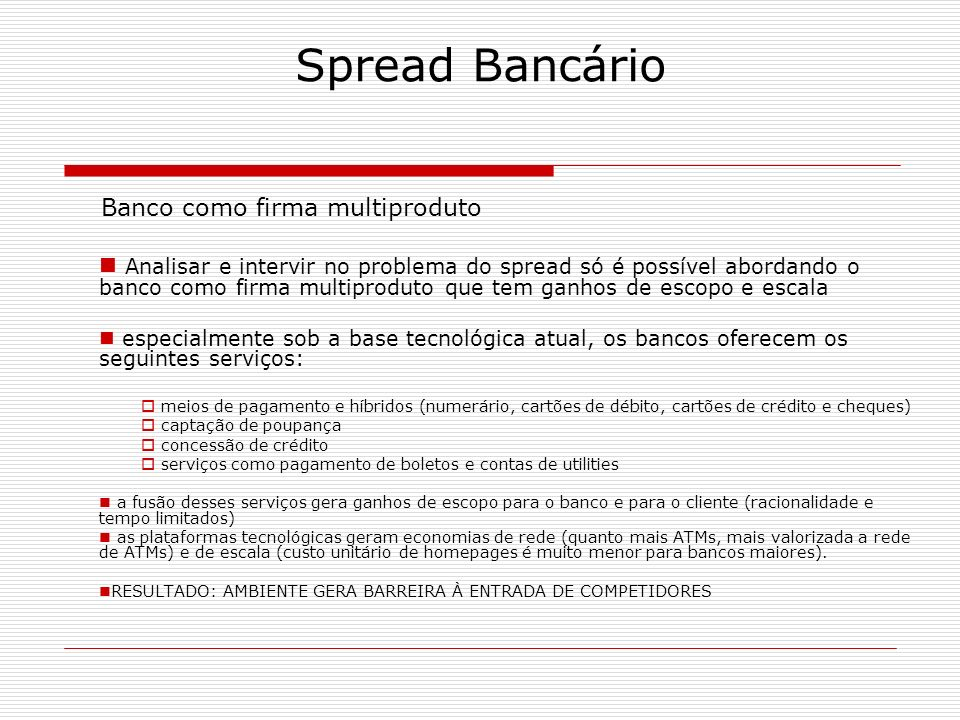 Spread Bancário Banco como firma multiproduto
