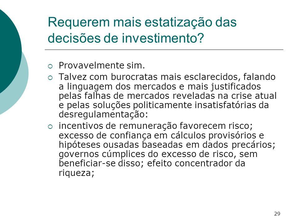 Requerem mais estatização das decisões de investimento