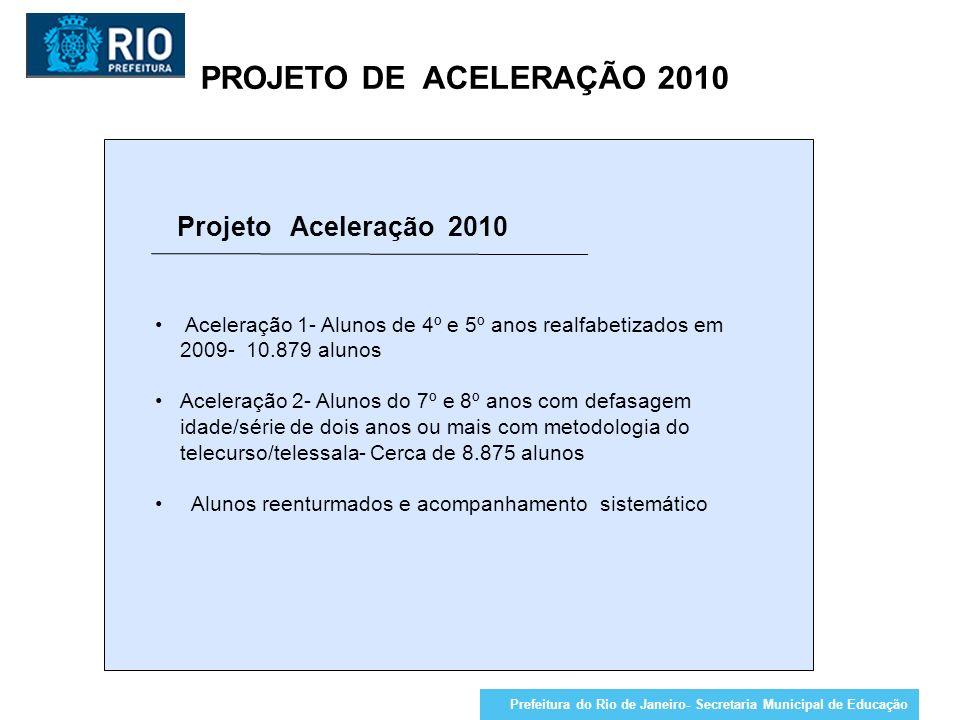Projeto Aceleração 2010 PROJETO DE ACELERAÇÃO 2010