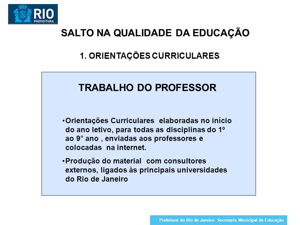 SALTO NA QUALIDADE DA EDUCAÇÃO 1. ORIENTAÇÕES CURRICULARES