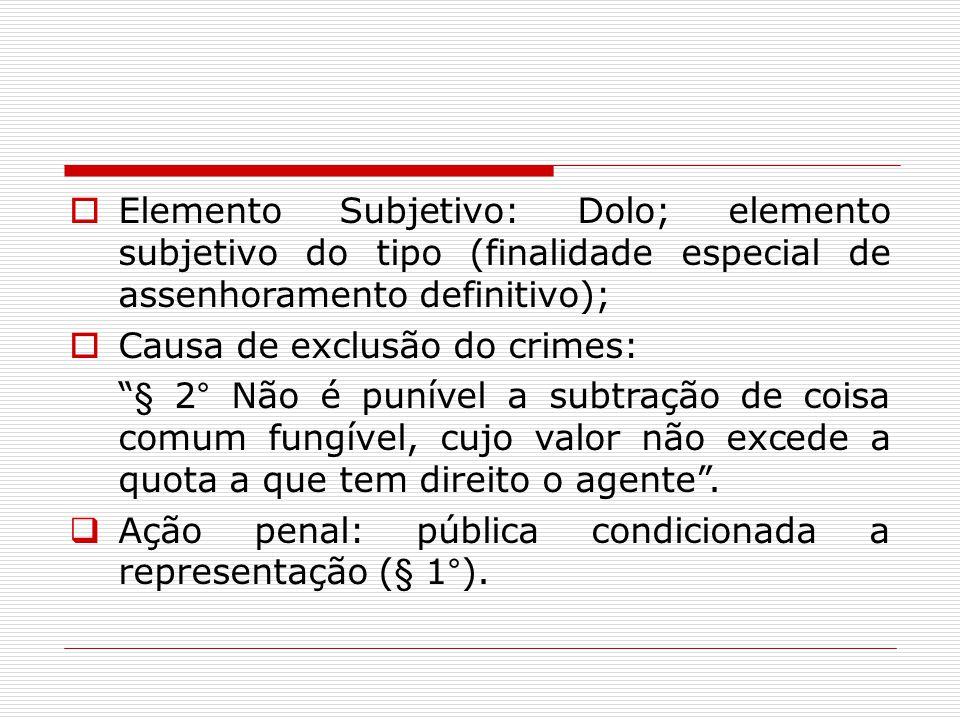 Elemento Subjetivo: Dolo; elemento subjetivo do tipo (finalidade especial de assenhoramento definitivo);