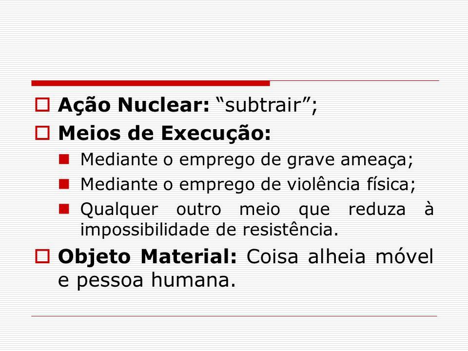 Ação Nuclear: subtrair ; Meios de Execução: