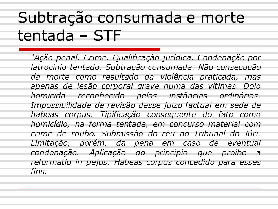 Subtração consumada e morte tentada – STF