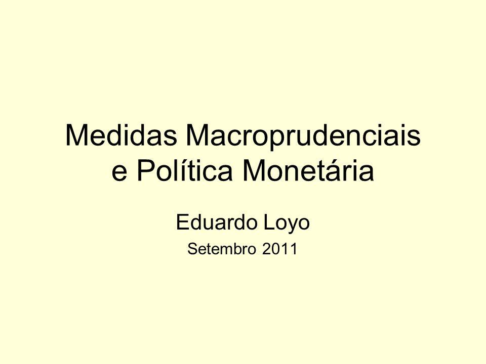 Medidas Macroprudenciais e Política Monetária