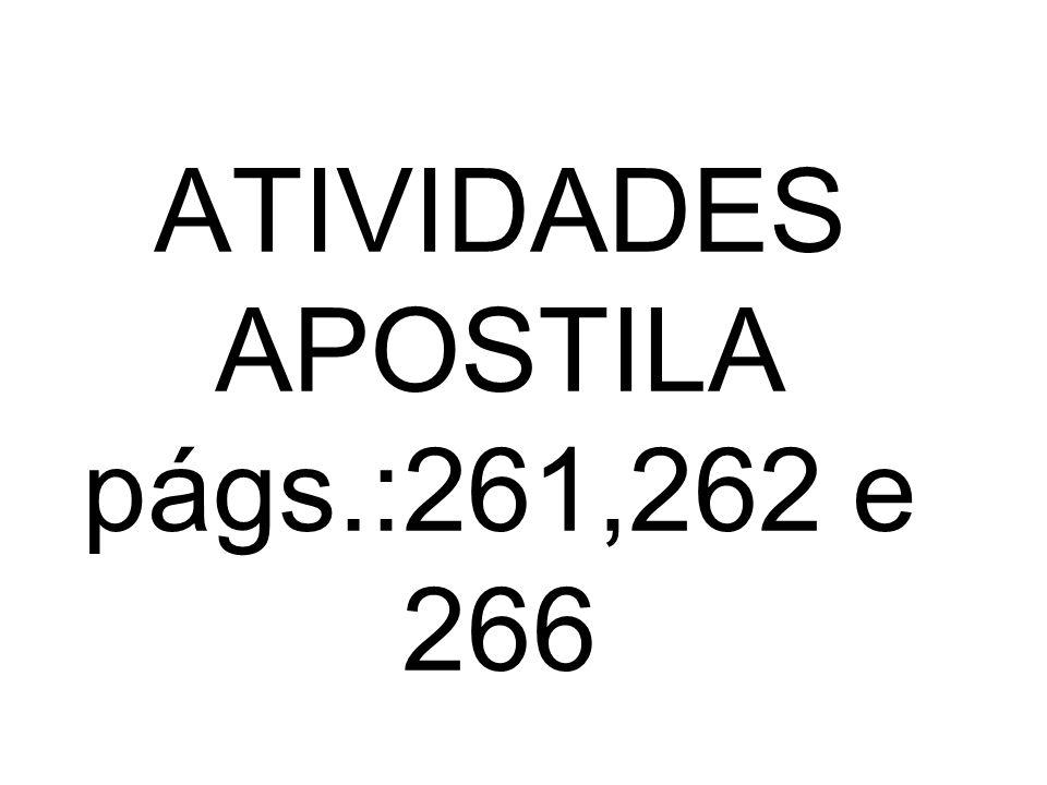 ATIVIDADES APOSTILA págs.:261,262 e 266