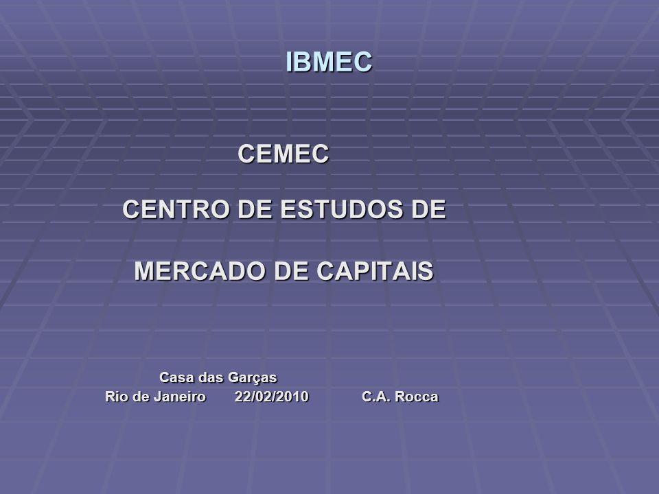 IBMEC CENTRO DE ESTUDOS DE MERCADO DE CAPITAIS Casa das Garças