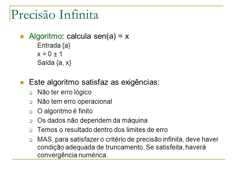 Precisão Infinita Algoritmo: calcula sen(a) = x