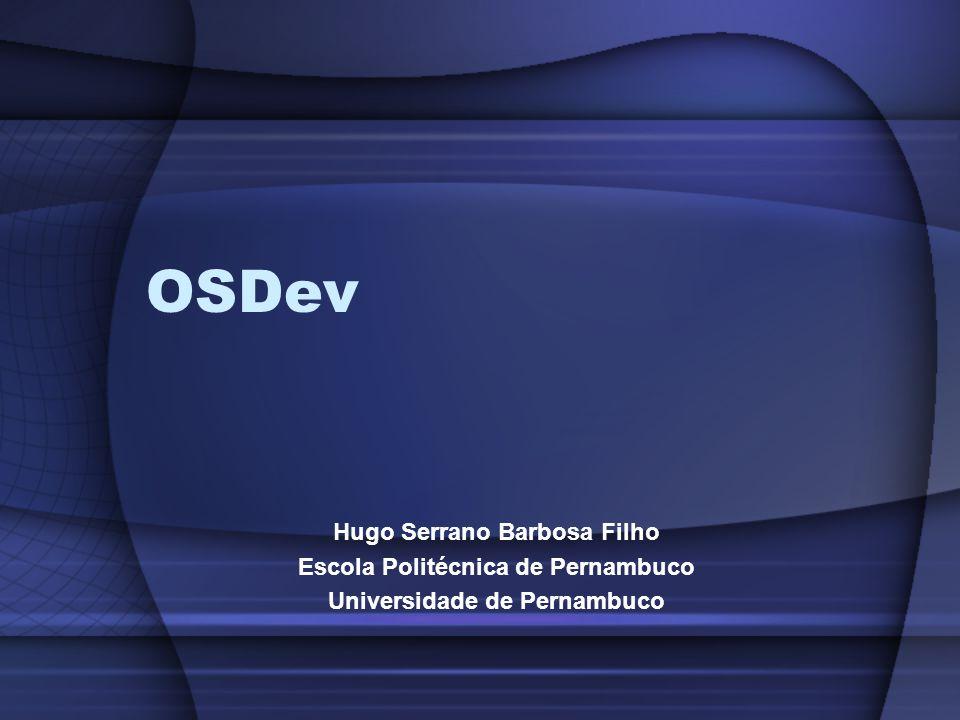 OSDev Hugo Serrano Barbosa Filho Escola Politécnica de Pernambuco
