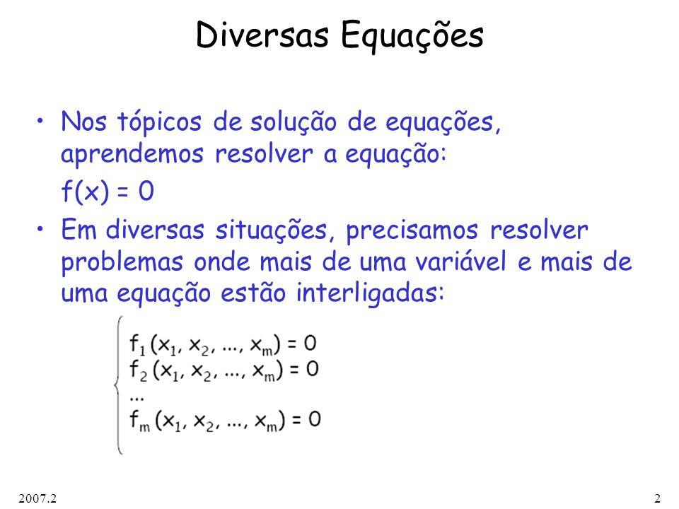 Diversas Equações Nos tópicos de solução de equações, aprendemos resolver a equação: f(x) = 0.