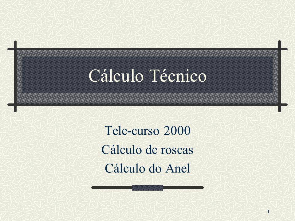 Tele-curso 2000 Cálculo de roscas Cálculo do Anel