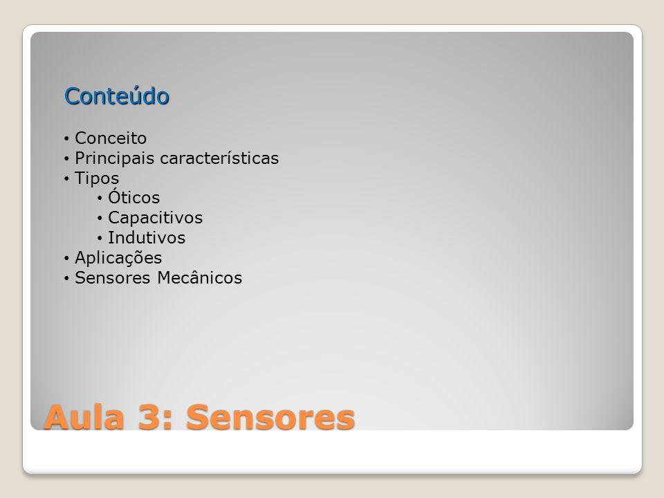 Aula 3: Sensores Conteúdo Conceito Principais características Tipos