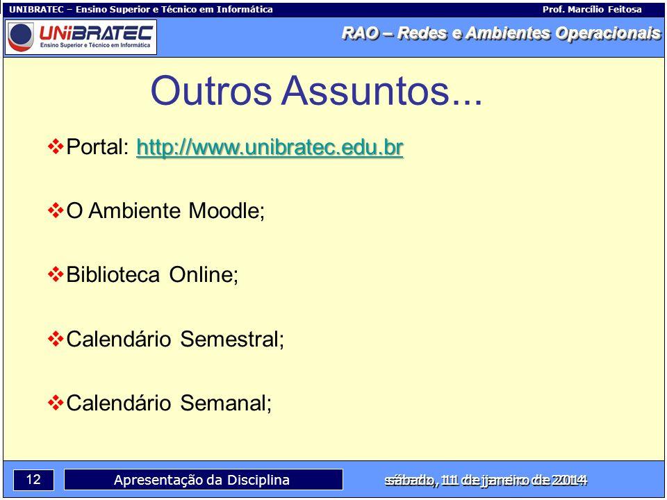 Outros Assuntos... Portal: http://www.unibratec.edu.br