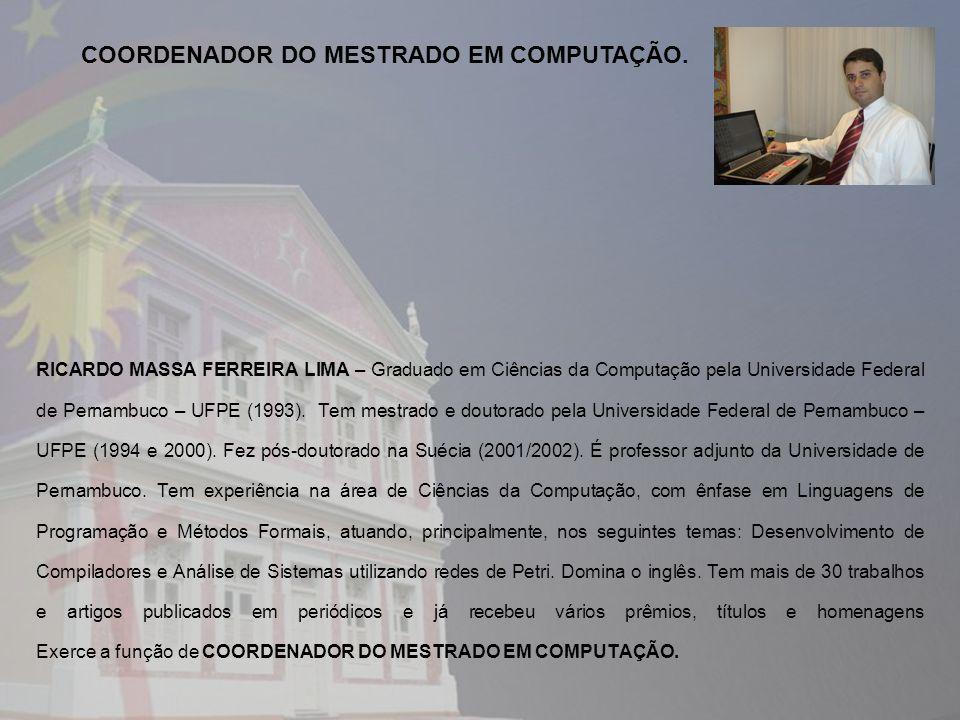 COORDENADOR DO MESTRADO EM COMPUTAÇÃO.