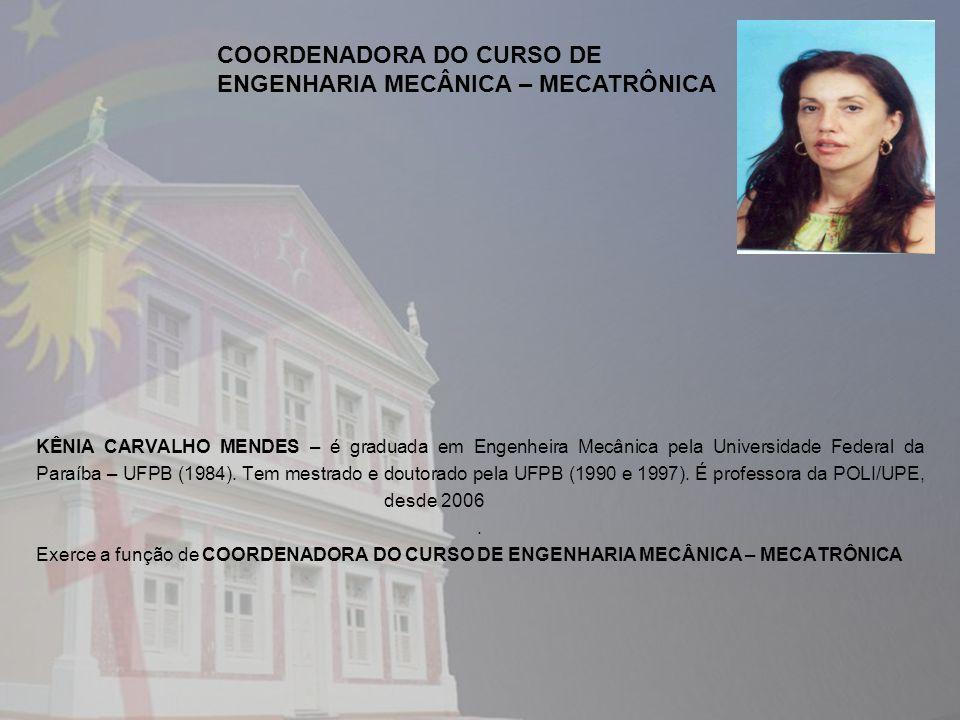 COORDENADORA DO CURSO DE ENGENHARIA MECÂNICA – MECATRÔNICA