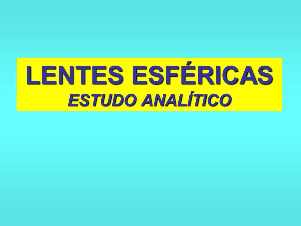 LENTES ESFÉRICAS ESTUDO ANALÍTICO