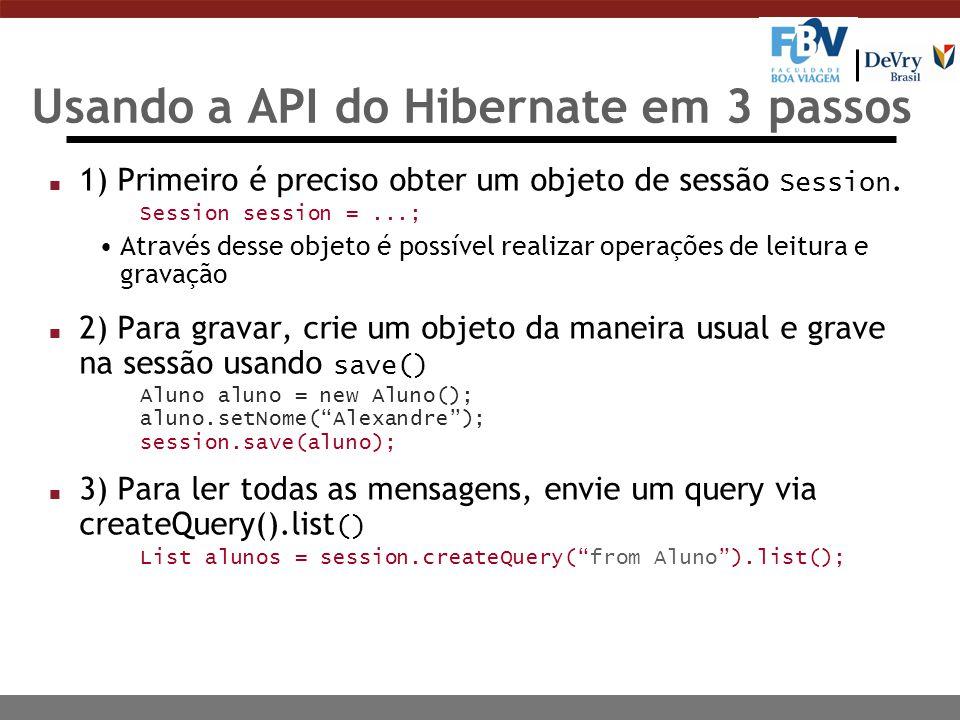 Usando a API do Hibernate em 3 passos