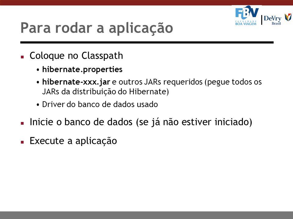 Para rodar a aplicação Coloque no Classpath