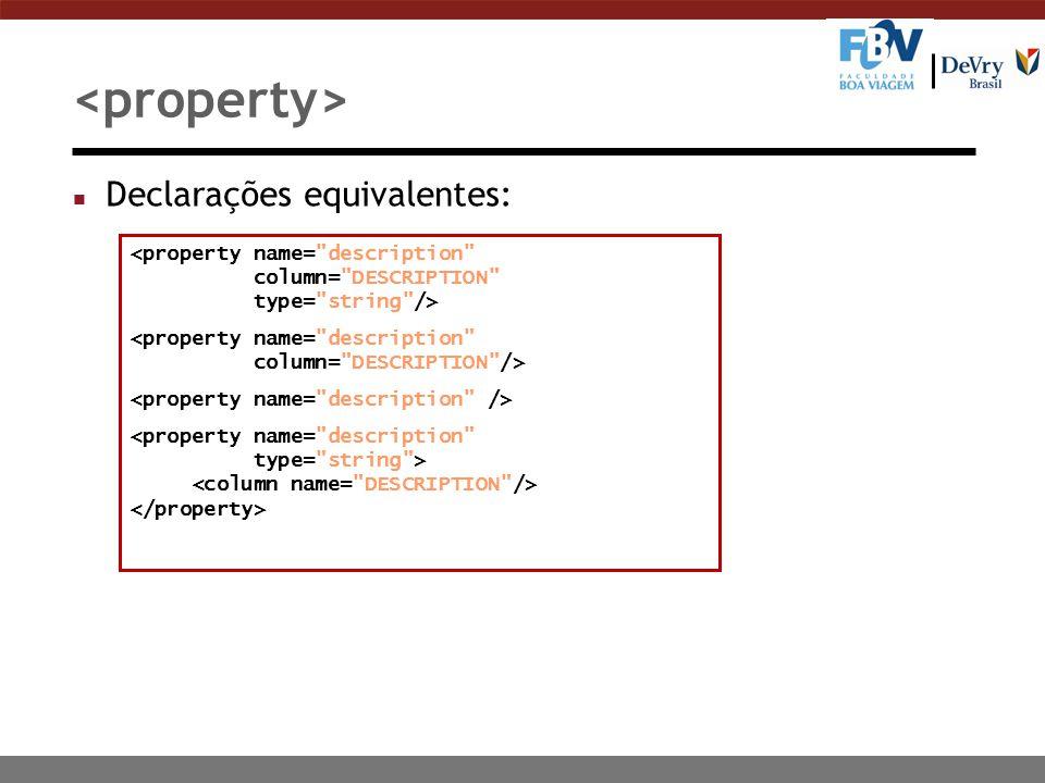 <property> Declarações equivalentes: