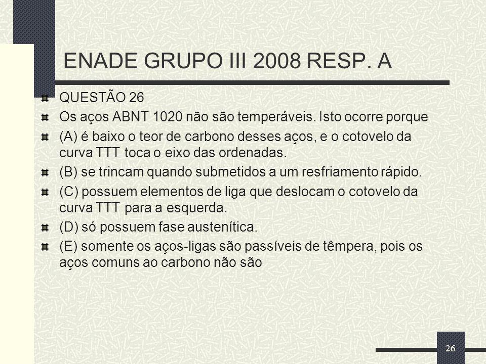 ENADE GRUPO III 2008 RESP. A QUESTÃO 26