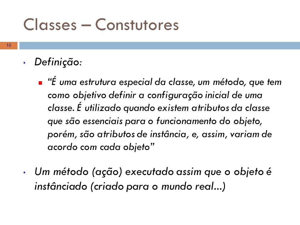 Classes – Constutores Definição: