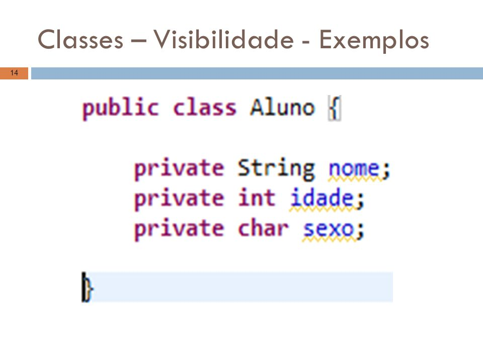 Classes – Visibilidade - Exemplos