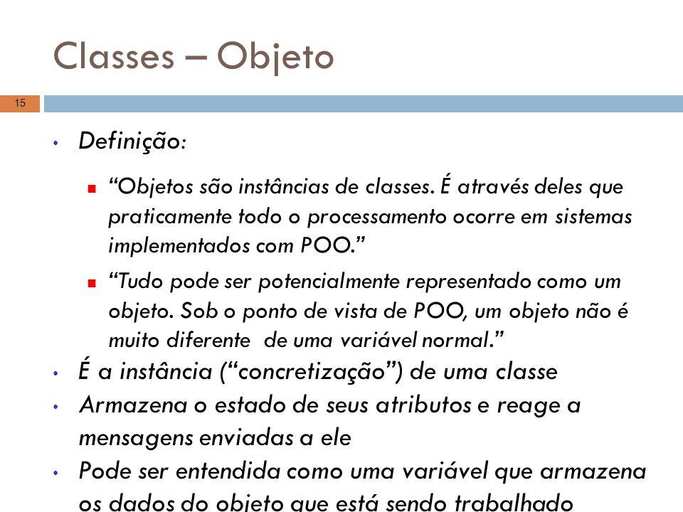 Classes – Objeto Definição:
