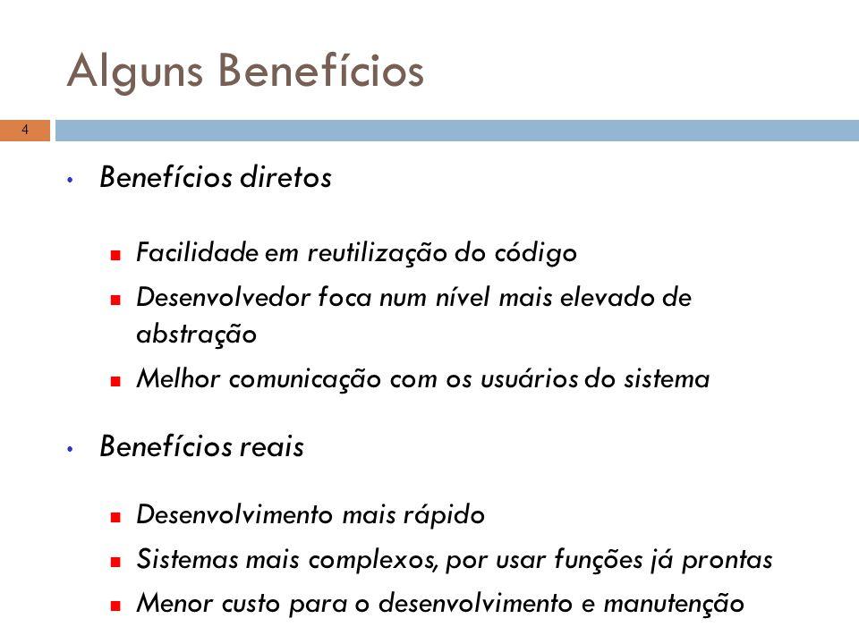 Alguns Benefícios Benefícios diretos Benefícios reais