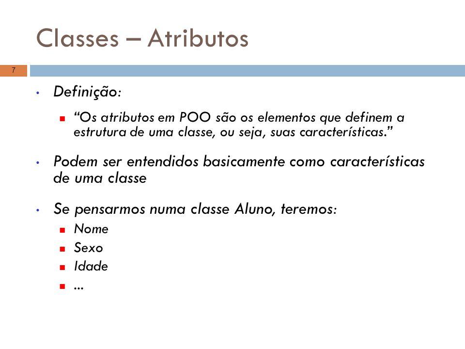 Classes – Atributos Definição: