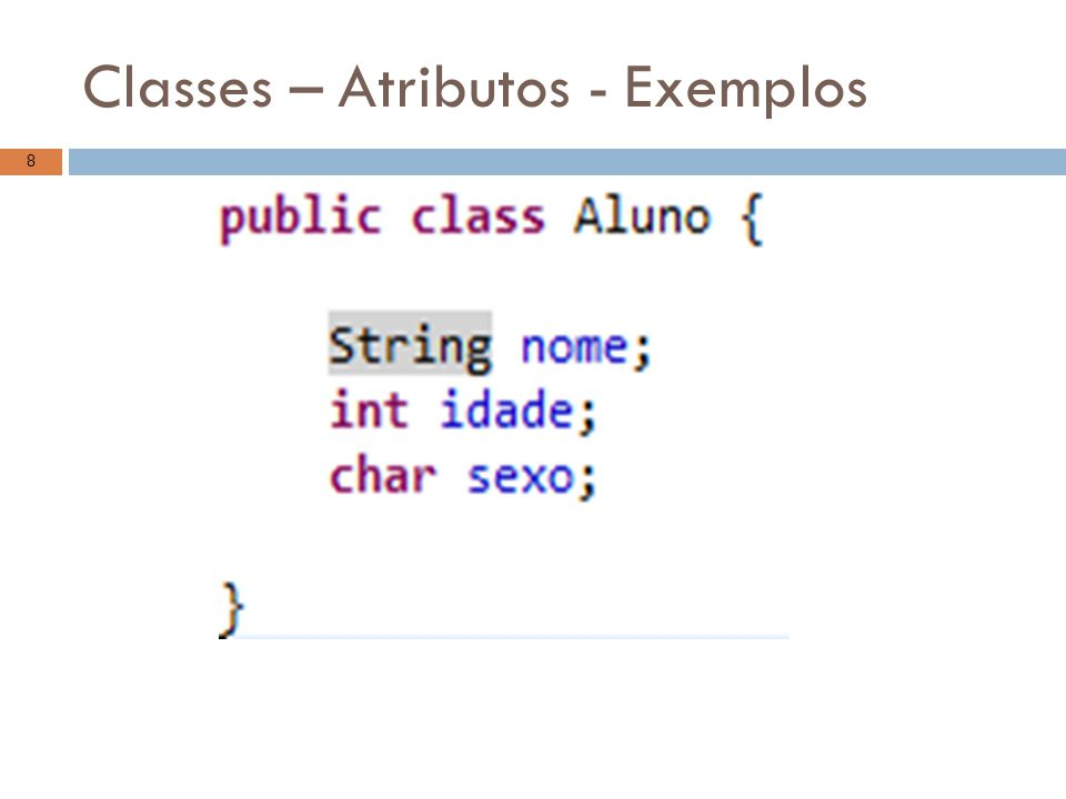 Classes – Atributos - Exemplos