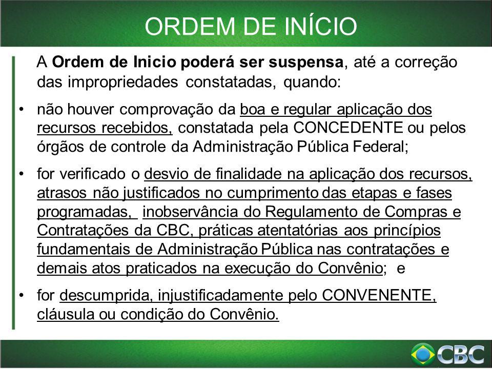 ORDEM DE INÍCIO A Ordem de Inicio poderá ser suspensa, até a correção das impropriedades constatadas, quando: