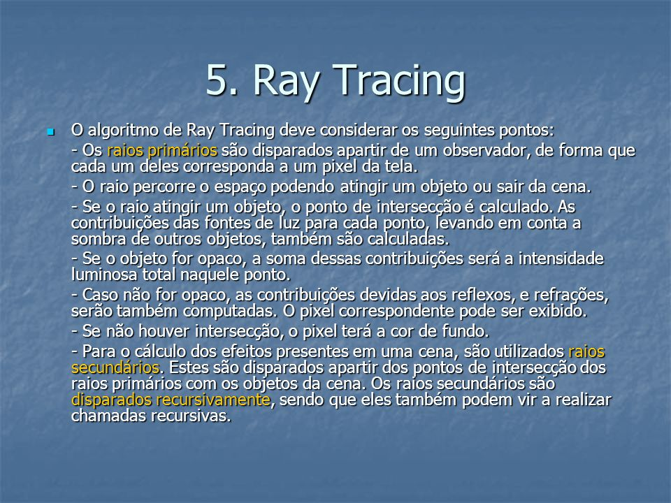 5. Ray Tracing O algoritmo de Ray Tracing deve considerar os seguintes pontos: