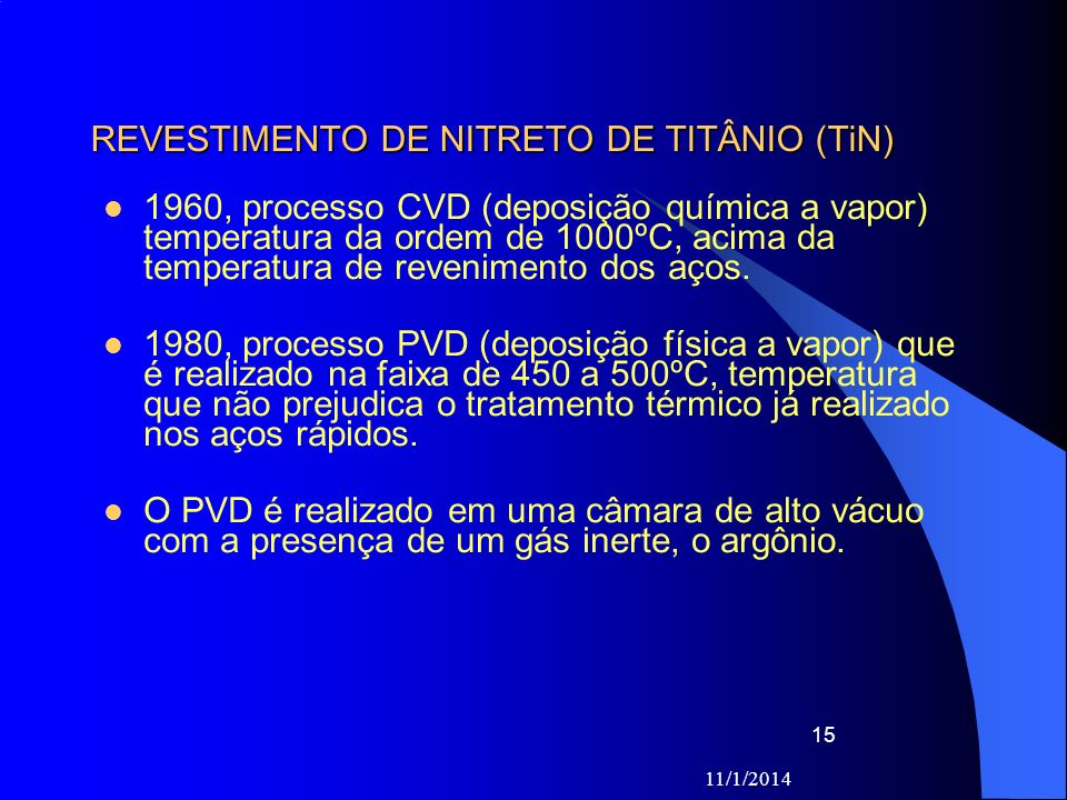 REVESTIMENTO DE NITRETO DE TITÂNIO (TiN)