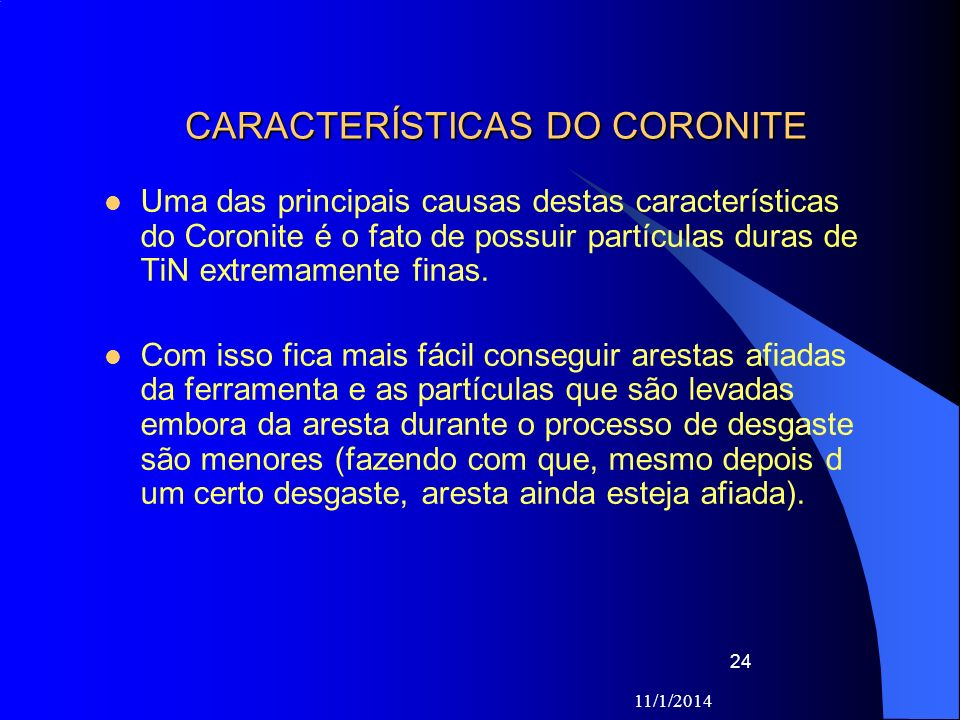 CARACTERÍSTICAS DO CORONITE