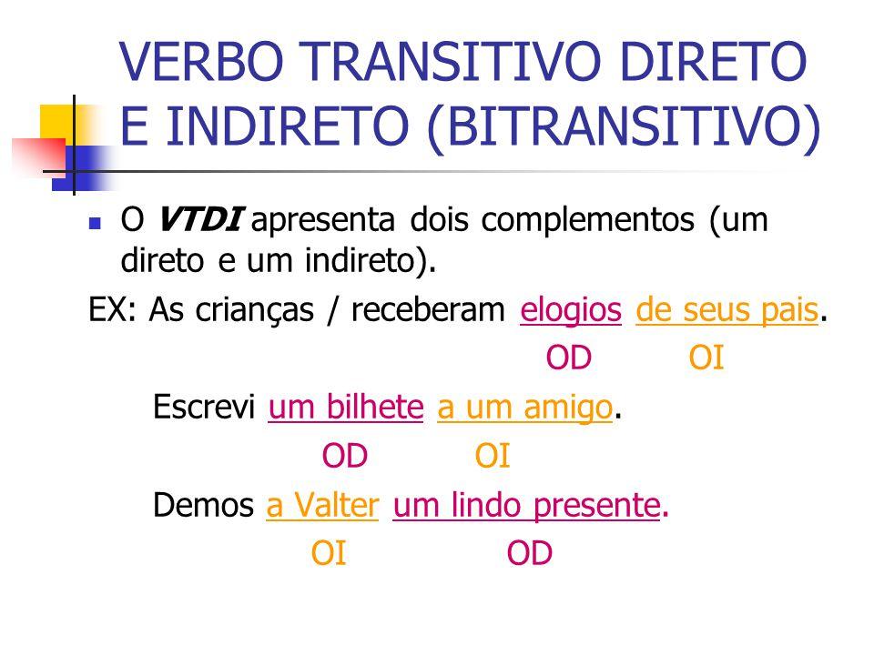 VERBO TRANSITIVO DIRETO E INDIRETO (BITRANSITIVO)