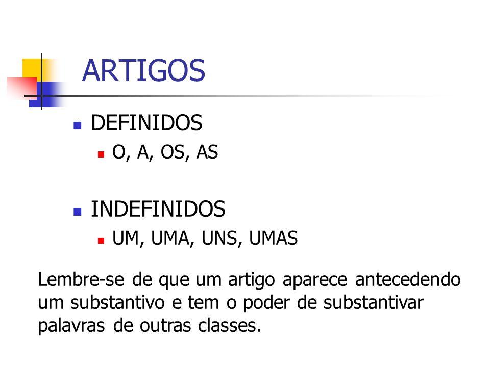 ARTIGOS DEFINIDOS INDEFINIDOS O, A, OS, AS UM, UMA, UNS, UMAS