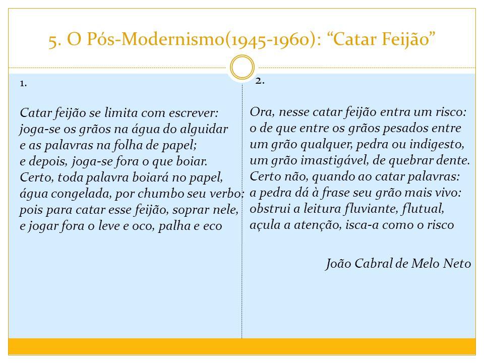 5. O Pós-Modernismo(1945-1960): Catar Feijão