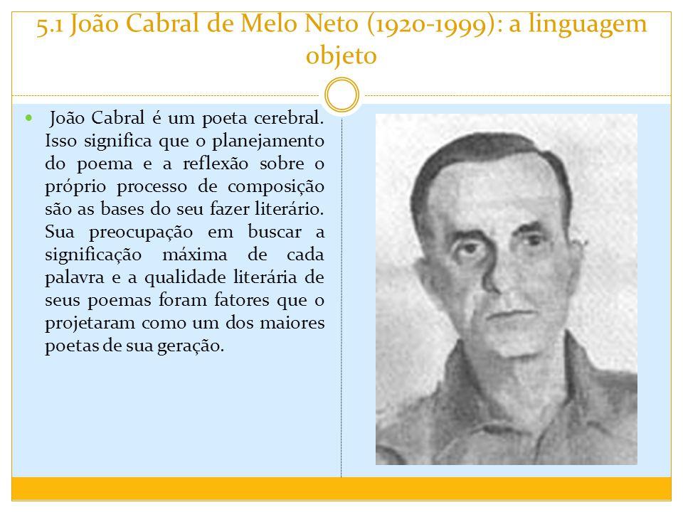 5.1 João Cabral de Melo Neto (1920-1999): a linguagem objeto