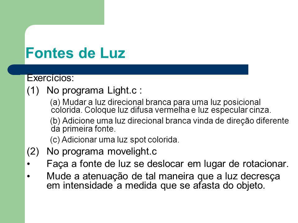 Fontes de Luz Exercícios: No programa Light.c :