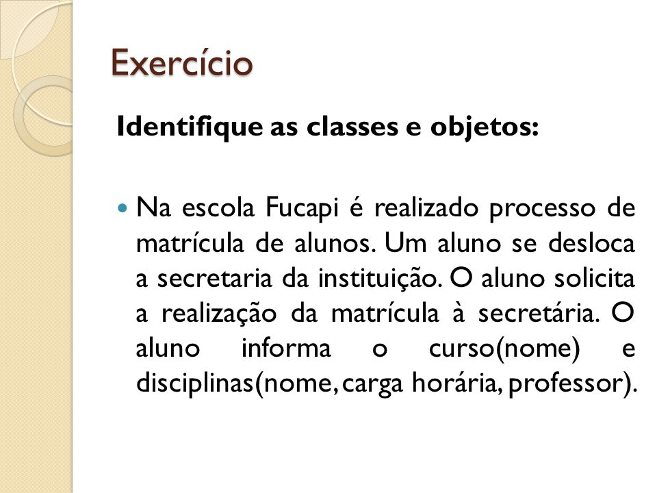 Exercício Identifique as classes e objetos: