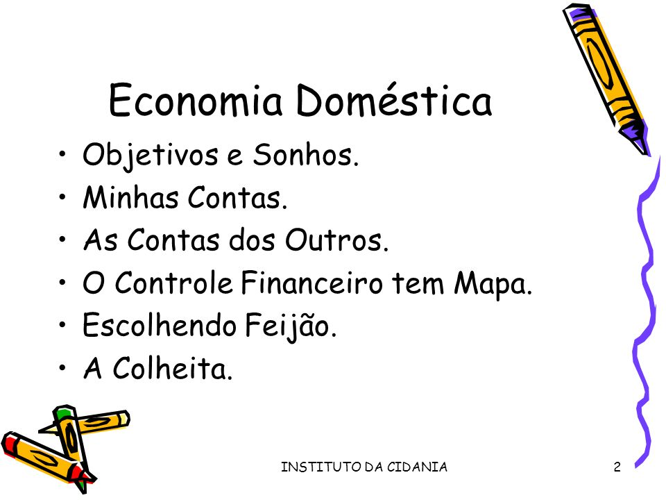 Economia Doméstica Objetivos e Sonhos. Minhas Contas.